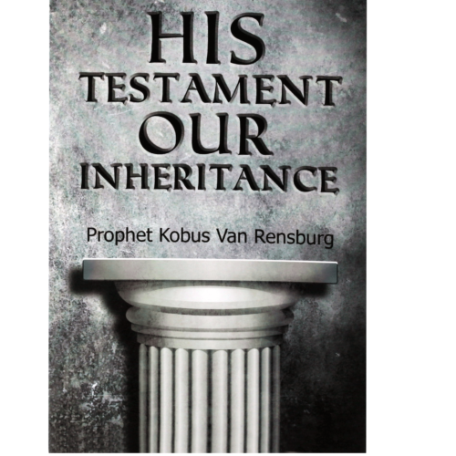 Prophet Kobus Senior's Book – His testament our Inheritance